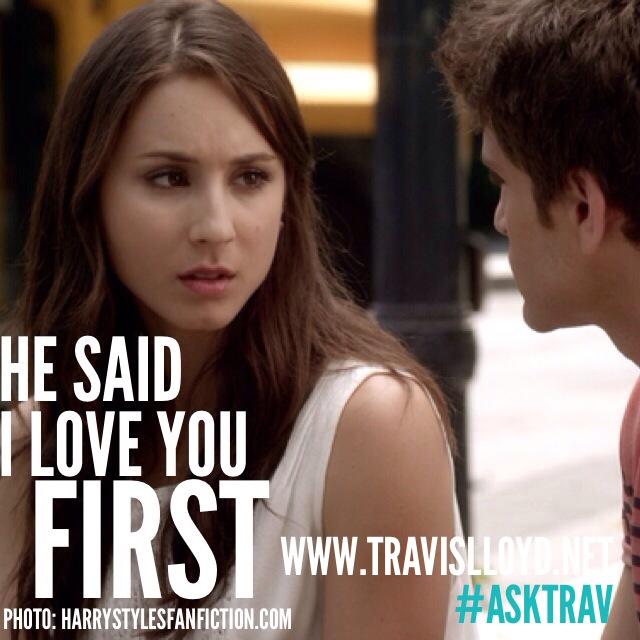 He said i love you first
