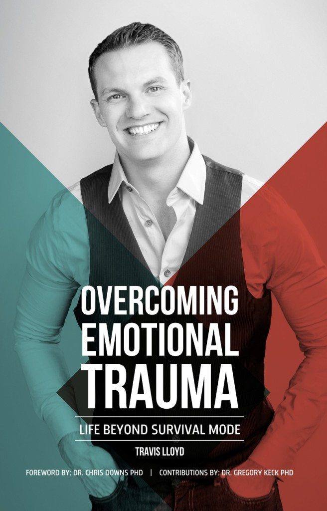 Overcoming Emotional Trauma: Life Beyond Survival Mode by Travis Lloyd (front cover)